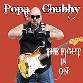 Popa Chubby: The Fight Is On