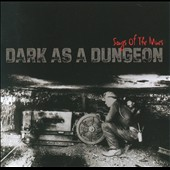 Various Artists: Dark as a Dungeon: Songs of the Mines