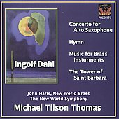 Ingolf Dahl: Concerto for Alto Saxophone; Hymn; Music for Brass Instruments; The Tower of Saint Barbara
