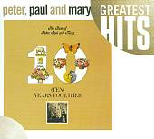Peter, Paul and Mary: Ten Years Together: The Best of Peter, Paul and Mary