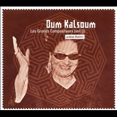 Umm Kulthum: Les Grands Compositeurs, Vol. 1