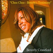 Beverly Crawford: Choo Choo: Beverly's Testimony [Single]