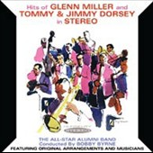 The All Star Alumni Band/Bobby Byrne & His All-Star Alumni Band/Bobby Byrne: Hits of Glenn Miller and Tommy & Jimmy Dorsey In Stereo