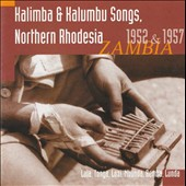 Various Artists: Kalimba & Kalumbu Songs, Northern Rhodesia 1952 & 1957