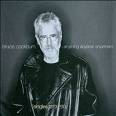 Bruce Cockburn: Anything Anytime Anywhere (Singles 1979-2002)