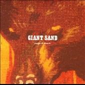 Giant Sand: Purge Purge & Slouch [25th Anniversary Edition]