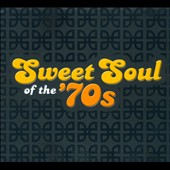 Various Artists: Sweet Soul of the '70s [Time Life] [Box]
