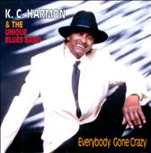K.C. Harmon & the Unique Blues Band: Everybody Gone Crazy