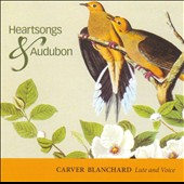 Heartsongs & Audubon: Bartok, Foster, etc / Carver Blanchard, lute