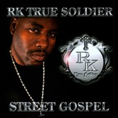 RK True Soldier: Street Gospel