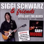 Siggi Schwarz: Still Got the Blues: A Tribute to Gary Moore [Digipak]