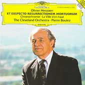 Messiaen: Et exspecto resurrectionem mortuorum / Boulez