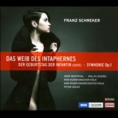 Franz Schrecker, The woman of Intaphernes; The Birthday of the Infanta (Suite), Symphony no. 1