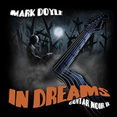 Mark Doyle (Guitar): In Dreams: Guitar Noir II