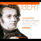 Schubert: Sonatas for Violin & Piano D.384; D.385; D.408; D.574 / Gernoth Süßmuth: violin; Frank-Immo Zichner: piano