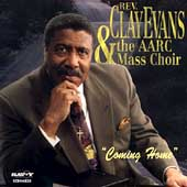 Rev. Clay Evans & the AARC Mass Choir: Coming Home