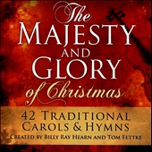 Tom Fettke/Guest Sanctuary Choir/Billy Ray Hearn: The Majesty & Glory of Christmas *