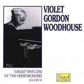 Great Virtuosi of the Harpsichord Vol 3 / Violet Woodhouse