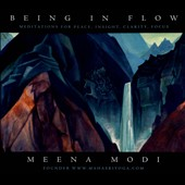 Meena Modi: Being In Flow: Meditations For Peace, Insight, Clarity, Focus [Digipak]