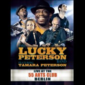 Lucky Peterson: Live At the 55 Arts Club Berlin