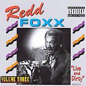 Redd Foxx: Live & Dirty, Vol. 3 [PA]