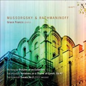 Mussorgsky: Pictures at an Exhibition; Rachmaninov: 'Corelli' Variations; Piano Sonata Op. 36 / Grace Francis, piano