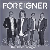 Foreigner: Acoustique: The Classics Unplugged