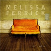 Melissa Ferrick: The Truth Is [Digipak]
