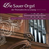 Music of Reger, Gigout, Liszt, Franck, Dupre / Ullrich Boehme, the Sauer Organ of St. Thomas Church in Leipzig