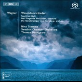 Wagner: Wesedonck-Lieder; Siegfried-Idyll; Overtures / Nina Stemme, soprano. Thomas Dausgaard
