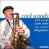 Phil Woods: Cool Woods [Remastered]