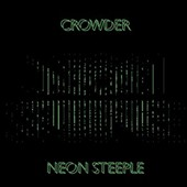 Crowder: Neon Steeple [8/25]