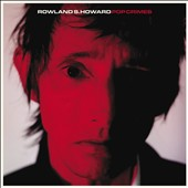 Rowland S. Howard: Pop Crimes [8/5] *