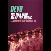 Devo: Men Who Make the Music/Butch Devo & The Sundance