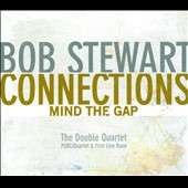 Bob Stewart Connections/Bob Stewart (Tuba): Mind the Gap [Digipak]
