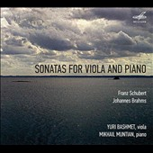 Schubert & Brahms: Sonatas for Viola and Piano / Yuri Bashmet, viola; Mikhail Muntian, piano