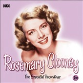 Rosemary Clooney: The  Essential Recordings