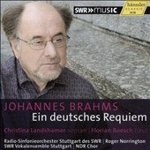 Brahms: Ein Deutsches Requiem / Christina Landshamer, Florian Boesch; Stuttgart Radio SO of the SWR; Roger Norrington