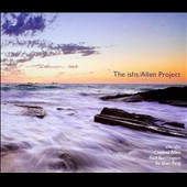 The Ishs/Allen Project: The  ishs/Allen Project [Digipak]