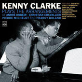 Kenny Clarke: Plays the Arrangements of André Hodeir, Pierre Michelot, Christian Chevallier & Francy B
