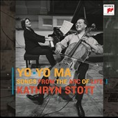 Yo-Yo Ma & Kathryn Stott: Songs from the Arc of Life - Works for Cello & Piano by Bach/Gounod, Brahms, Dvorák, Fauré, Sibelius, Debussy et al. / Yo-Yo Ma, cello; Kathryn Stott, piano