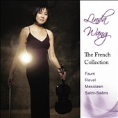 The French Collection: Fauré: Andante, Op. 75; Ravel: Violin Sonata no 1; Messiaen: Fantaisie; Saint-Saens: Violin Sonata no 1 / Linda Wang, violin; Robert Thies, piano