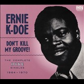Ernie K-Doe: Don't Kill My Groove [Digipak] *