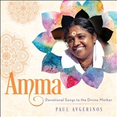 Paul Avgerinos: Amma: Devotional Songs to the Divine Mother [Digipak]