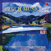'Czech Music of the 20th Century' - Janacek: Suite for Strings; Martinu: Partita; Serenata II; Viktor Kalabis: Diptych for Strings / Suk CO Prague, Josef Vlach