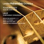 Tchaikovsky: Violin Concerto; Lalo: Symphonie Espagnole / Augustin Hadelich, violin; Vasily Petrenko; Emoer Meir Wellber, London Philharmonic Orchestra
