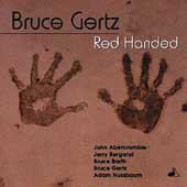 Bruce Gertz: Red Handed *