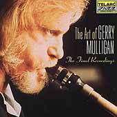 Gerry Mulligan: The Art of Gerry Mulligan: The Final Recordings