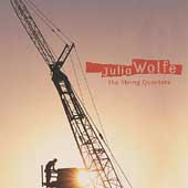 Julia Wolfe: The String Quartets
