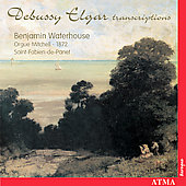 Debussy, Elgar: Organ Works and Transcriptions / Waterhouse